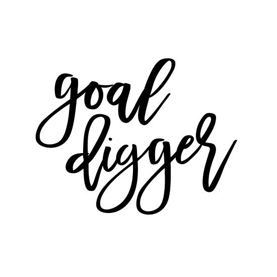 goal digger quote